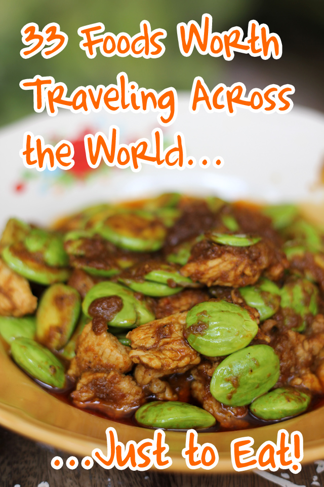 33 foods worth traveling across the world just to eat he that has never traveled thinks that his mother is the only good cook in the world kenyan proverb forumfinder Images