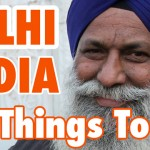 VIDEO: Exploring Delhi, India – 21 Things To Do