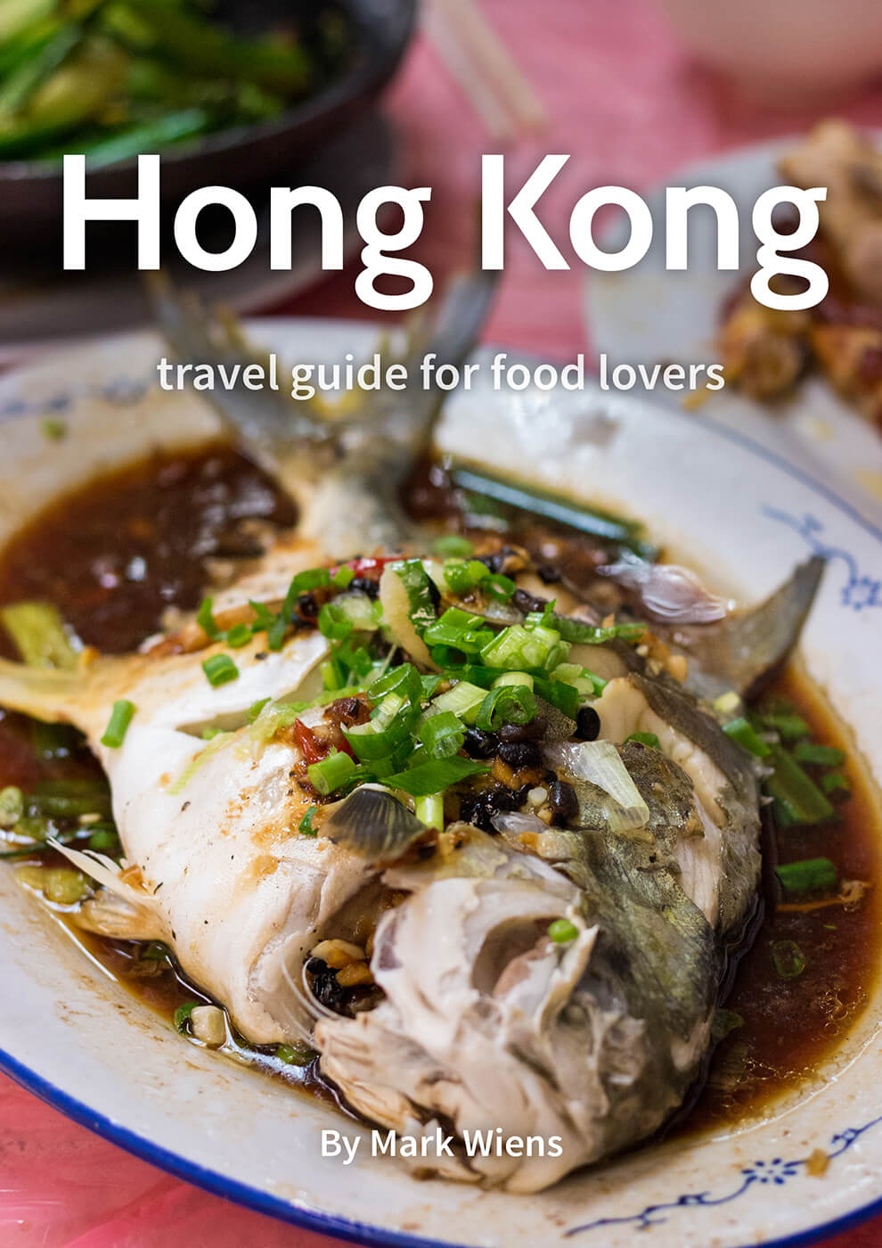 You'll discover where to stay, things to do, and delicious food you don't want to miss, all in this Hong Kong Travel Guide for Food Lovers!